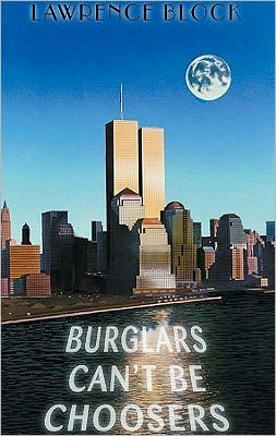 Burglars Can't Be Choosers (Bernie Rhodenbarr Series #1)