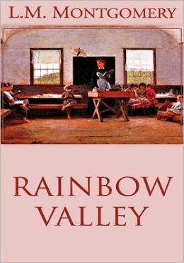 Rainbow Valley: Anne of Green Gables Series, Book 7
