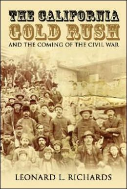 The California Gold Rush: And the Coming of the Civil War