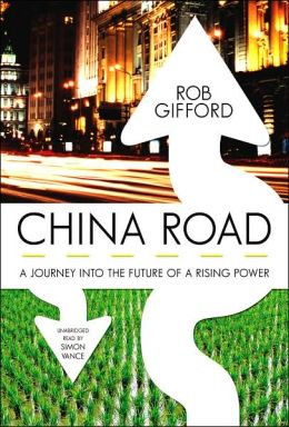 China Road: A Journey into the Future of Rising Power