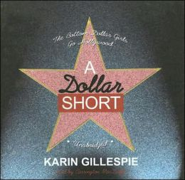 A Dollar Short: The Bottom Dollar Girls Go Hollywood