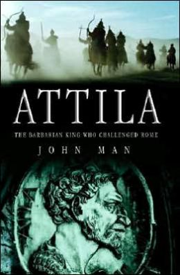 Attila : The Barbarian King Who Challenged Rome