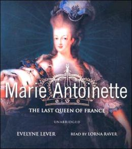 Marie-Antoinette: The Last Queen of France