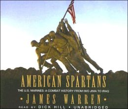 American Spartans: The U. S. Marines: A Combat History from Iwo Jima to Iraq