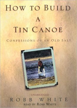 How to Build a Tin Canoe