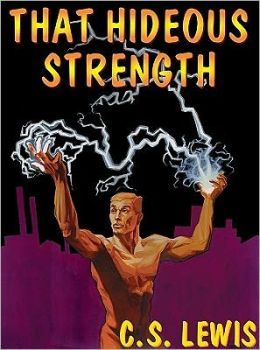 That Hideous Strength (Space Trilogy Series #3)