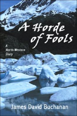 Horde of Fools: A North-Western Story