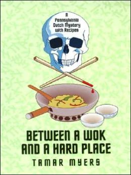 Between a Wok and a Hard Place (Pennsylvania Dutch Mystery Series #5)