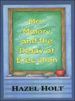 Mrs. Malory and the Delay of Execution (Mrs. Malory Series #12)