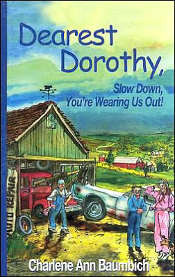 Dearest Dorothy, Slow Down, You're Wearing Us Out!
