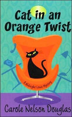 Cat in an Orange Twist (Midnight Louie Series #16)