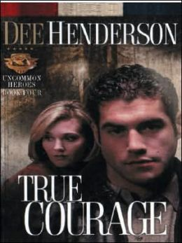 True Courage (Uncommon Heroes Series #4)