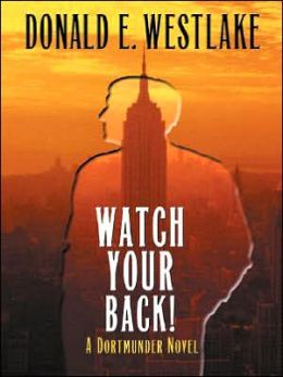 Watch Your Back! (John Dortmunder Series #12)