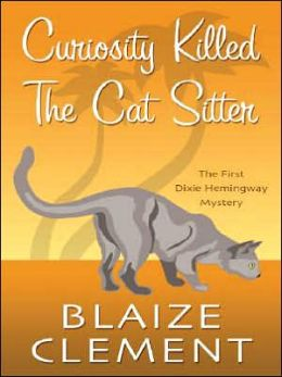 Curiosity Killed the Cat Sitter (Dixie Hemingway Series #1)