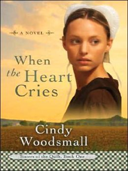 When the Heart Cries (Sisters of the Quilt Series #1)