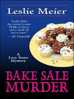 Bake Sale Murder (Lucy Stone Series #13)