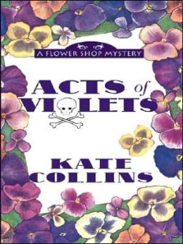 Acts of Violets (Flower Shop Mystery Series #5)
