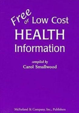Free or Low Cost Health Information: Sources for Printed Materials on 512 Topics