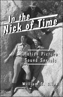 In the Nick of Time: Motion Picture Sound Serials