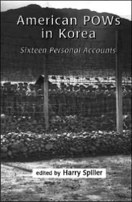 American POWs in Korea: Sixteen Personal Accounts