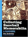 Collecting Baseball Memorabilia: A Handbook