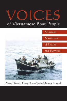 Voices of Vietnamese Boat People : Nineteen Narratives of Escape and Survival