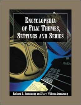 Encyclopedia of Film Themes,Settings and Series