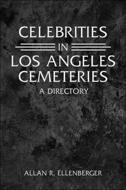 Celebrities in Los Angeles Cemeteries: A Directory