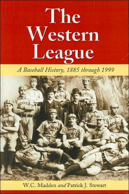 Western League: A Baseball History,1885 through 1999