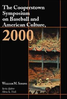 Cooperstown Symposium on Baseball and American Culture,2000
