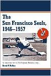 The San Francisco Seals, 1946-1957: Interviews with 25 Former Baseballers