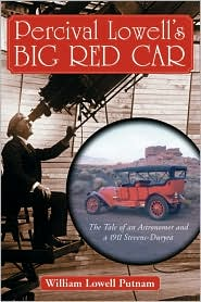 Percival Lowell's Big Red Car: The Tale of an Astronomer and a 1911 Stevens-Duryea