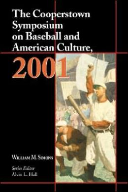 Cooperstown Symposium on Baseball and American Culture, 2001