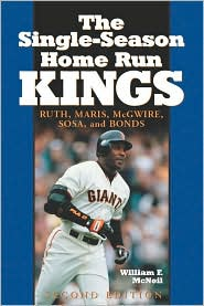 The Single-Season Home Run Kings: Ruth, Maris, McGwire, Sosa, and Bonds