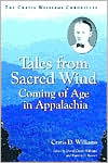 Tales from Sacred Wind: Coming of Age in Appalachia: The Cratis Williams Chronicles(Contributions to Southern Appalachian Studies Series)