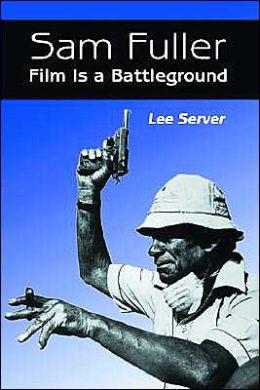 Sam Fuller: Film Is a Battleground