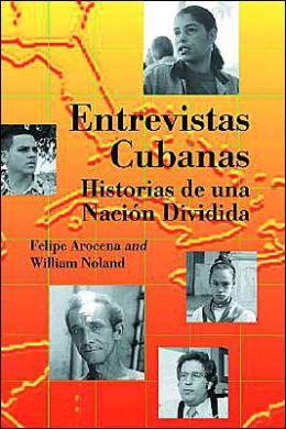 Entrevistas Cubanas: Historias de una Nacion Dividida