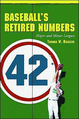 Baseball's Retired Numbers: Major and Minor Leagues