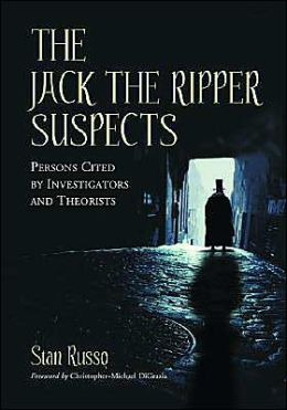 Jack the Ripper Suspects: Persons Cited by Investigators and Theorists