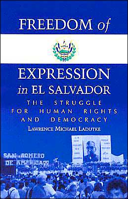 Freedom of Expression in el Salvador: The Struggle for Human Rights and Democracy