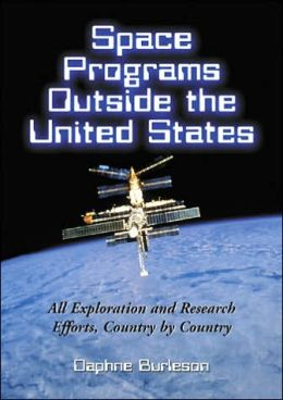 Space Programs Outside the United States: All Exploration and Research Efforts Outside the United States