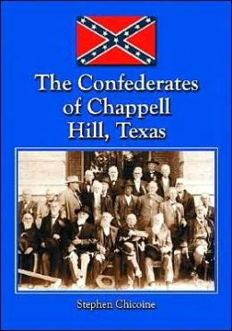 Confederates of Chappell Hill, Texas: Prosperity, Civil War and Decline