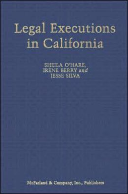 Legal Executions in California: A Comprehensive Registry, 1851-2005