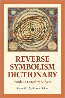 Reverse Symbolism Dictionary: Symbols Listed by Subject