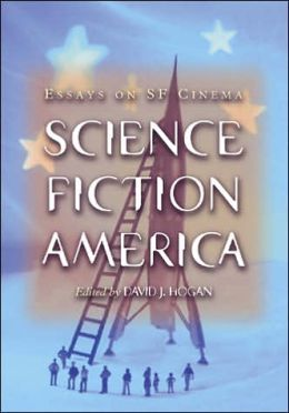 Science Fiction America: Essays on SF Cinema