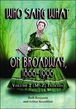 Who Sang What on Broadway, 1866-1996: Volume 2