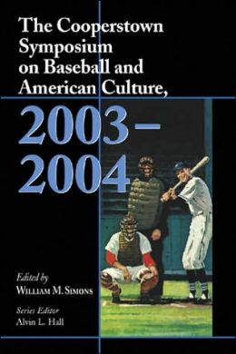 Cooperstown Symposium on Baseball and American Culture, 2003-2004