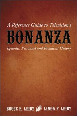 A Reference Guide to Television¿s Bonanza: Episodes, Personnel and Broadcast History