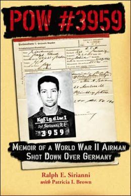 Pow #3959: Memoir of a World War II Airman Shot down over Germany