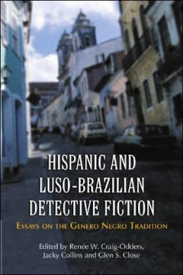 Hispanic and Luso-Brazilian Detective Fiction: Essays on the Género Negro Tradition